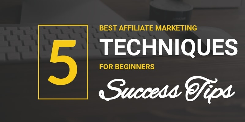 affiliate marketing techniques for beginners - Feature