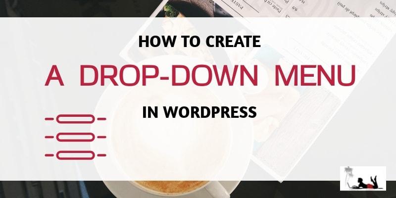 How to Create a Drop Down Menu in WordPress-FEATURE