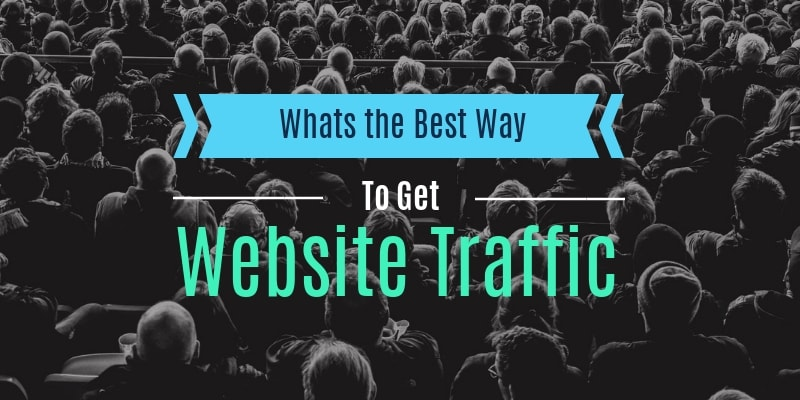 Whats the Best Way to Get Website Traffic - Feature