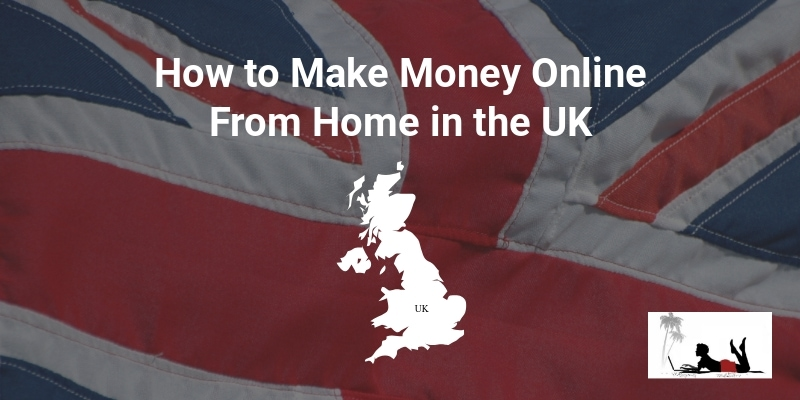 How to Make Money Online From Home in the UK - Feature