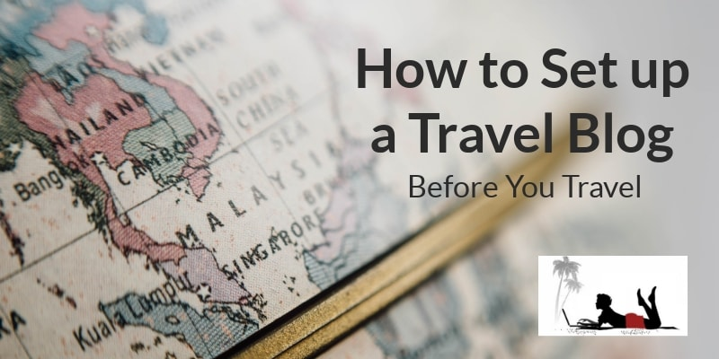 How to Set up a Travel Blog - Feature