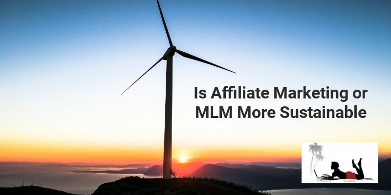 Is Affiliate marketing or MLM more sustainable - feature