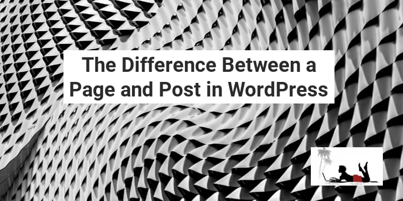 What is the Difference Between a Page and Post in WordPress Feature