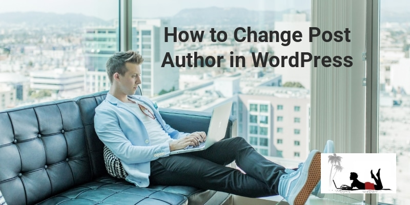 How to Change Post Author in WordPress - feature