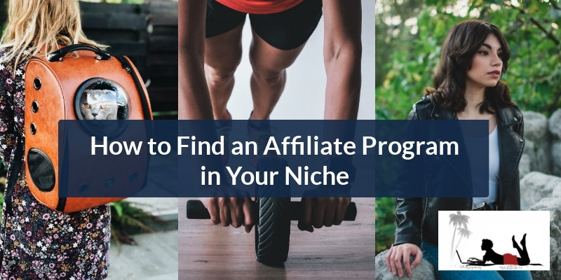 How to Find an Affiliate Program in Your Niche - Feature