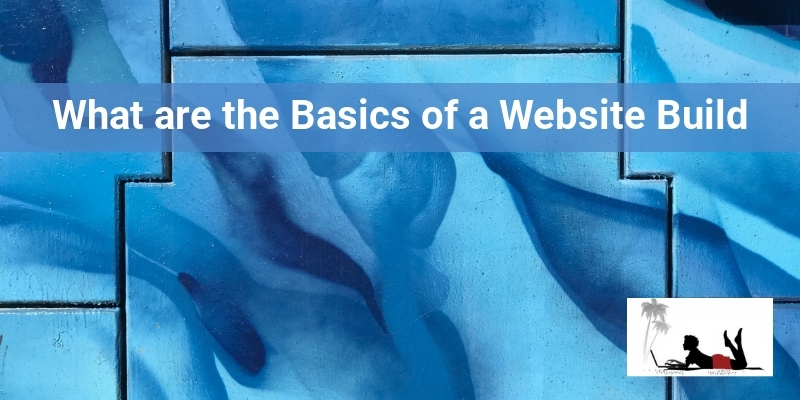What Are The Basics of a Website Build