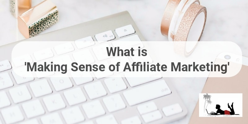 What is Making Sense of Affiliate Marketing