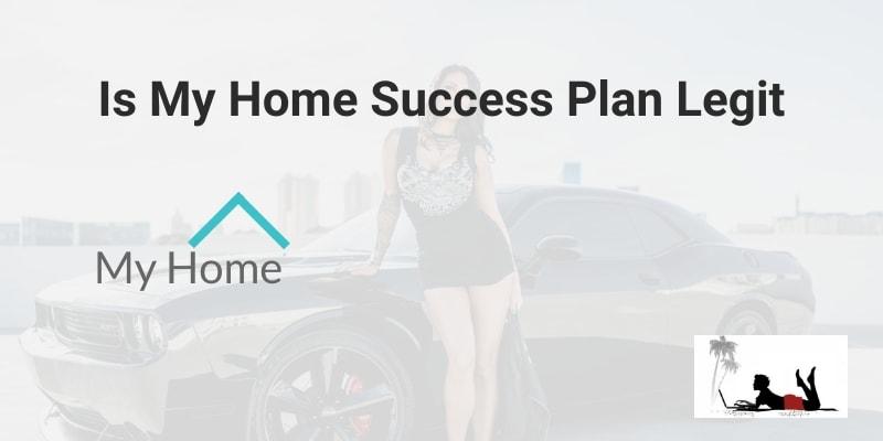 Is My Home Success Plan Legit