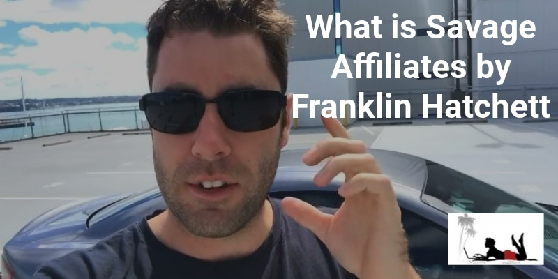 What is Savage Affiliates by Franklin Hatchett: AAA Review