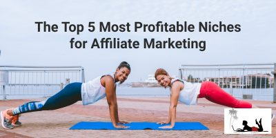 The Top 5 Most Profitable Niches for Affiliate Marketing