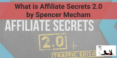 What is Affiliate Secrets 2.0 by Spencer Mecham: A Suitable Alternative