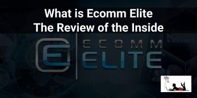 What is Ecomm Elite: An Insiders Review