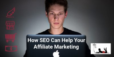 How SEO Can Help Your Affiliate Marketing