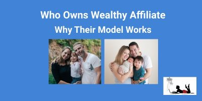 Who Owns Wealthy Affiliate and Why Their Model Works