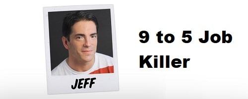 9 to 5 Job Killer Review Jeff