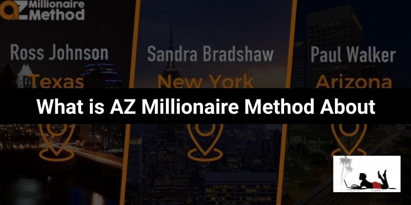 What is AZ Millionaire Method
