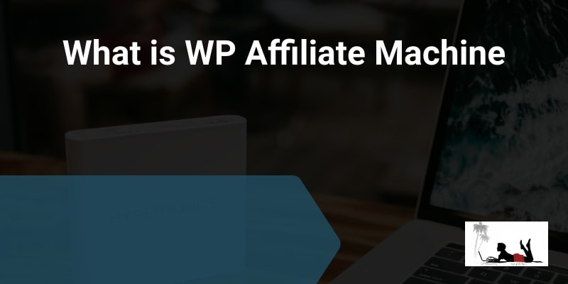 What is WP Affiliate Machine