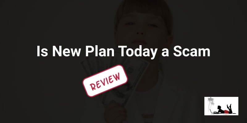 Is New Plan Today a Scam