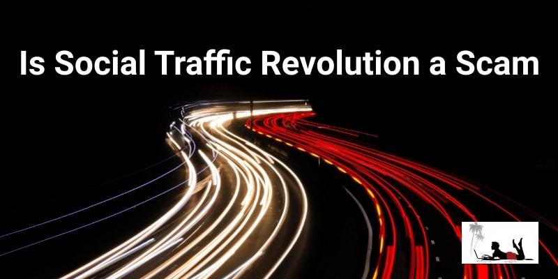 Is Social Traffic Revolution a Scam