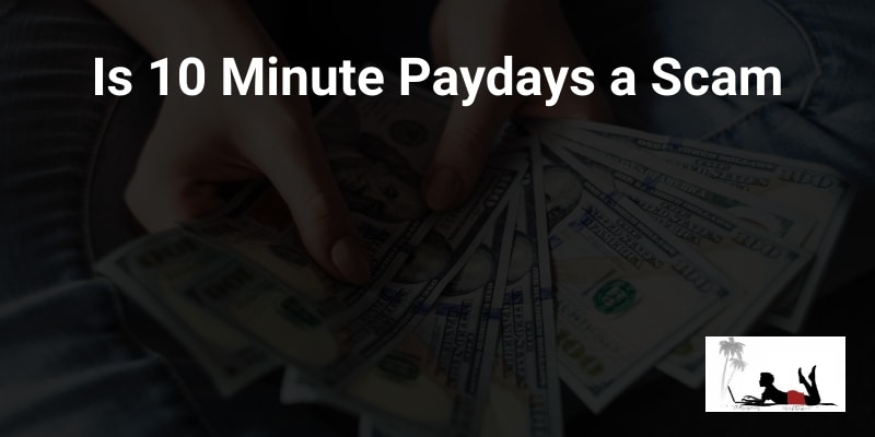 Is 10 Minute Paydays a Scam