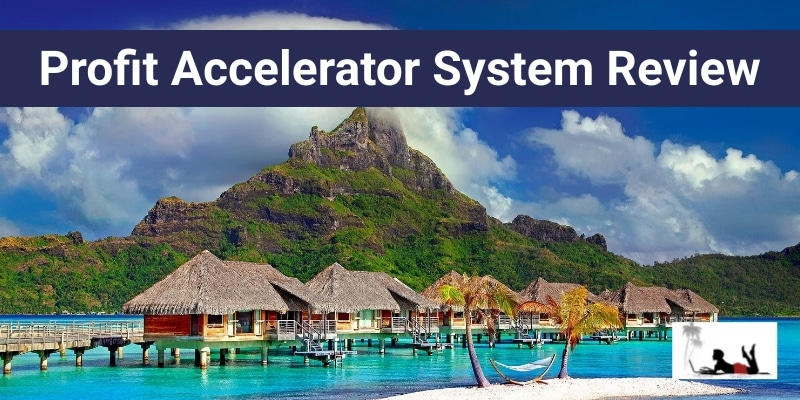 Profit-Accelerator-System-Review