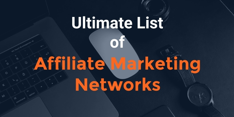 Ultimate List of Affiliate Marketing Networks