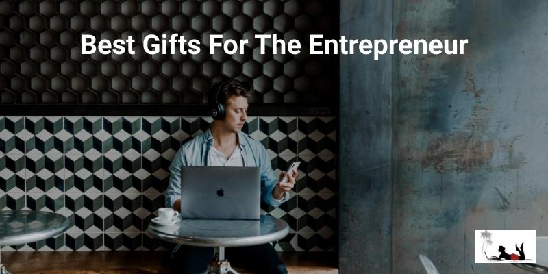 Best-Gifts-For-The-Entrepreneur