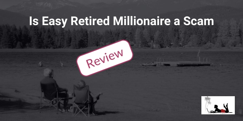 Is-Easy-Retired-Millionaire-a-Scam