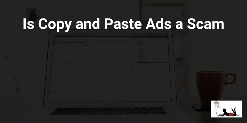 Is Copy and Paste Ads a Scam