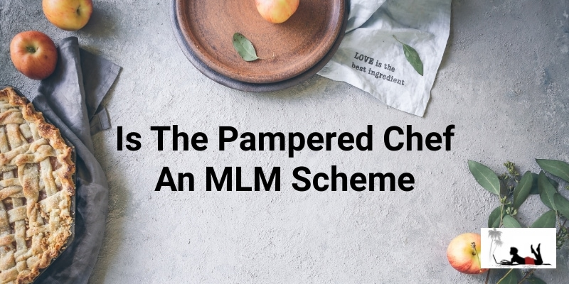 Is The Pampered Chef An MLM Scheme
