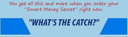 No Catch with Smart Money Secret