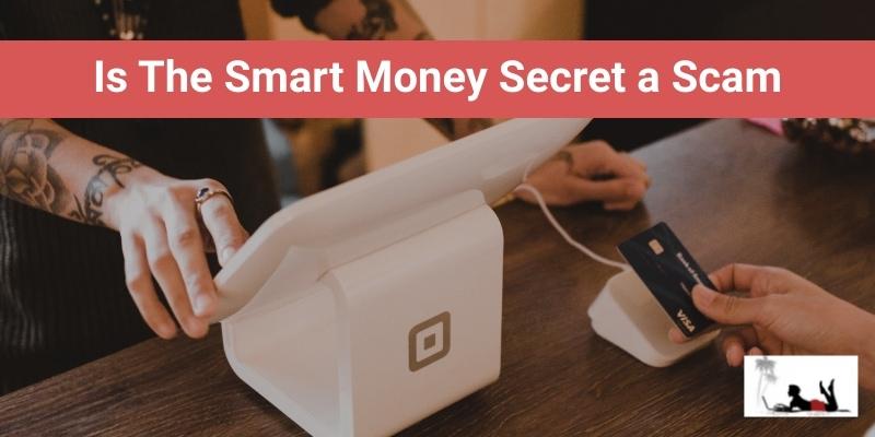 Is The Smart Money Secret a Scam