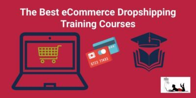 The Best eCommerce Dropshipping Training Courses For 2020