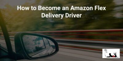 How to Become an Amazon Flex Delivery Driver (Side Hustle!)