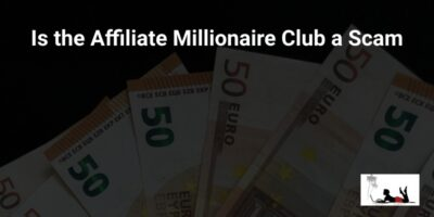 Is the Affiliate Millionaire Club a Scam (Exposed and Uncovered!)