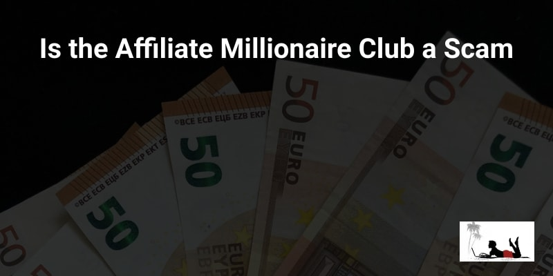Is the Affiliate Millionaire Club a Scam
