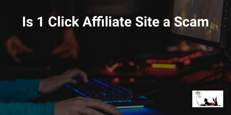 Is 1 Click Affiliate Site a Scam (The Hidden Costs!)