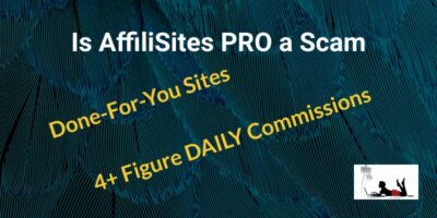 Is AffiliSites PRO a Scam (or Easy Unlimited Commissions!)