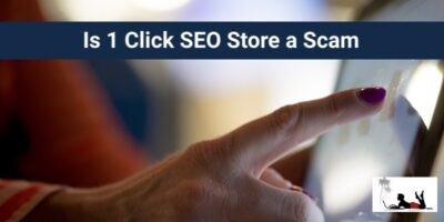 Is 1 Click SEO Store a Scam (or Just Overhyped!)