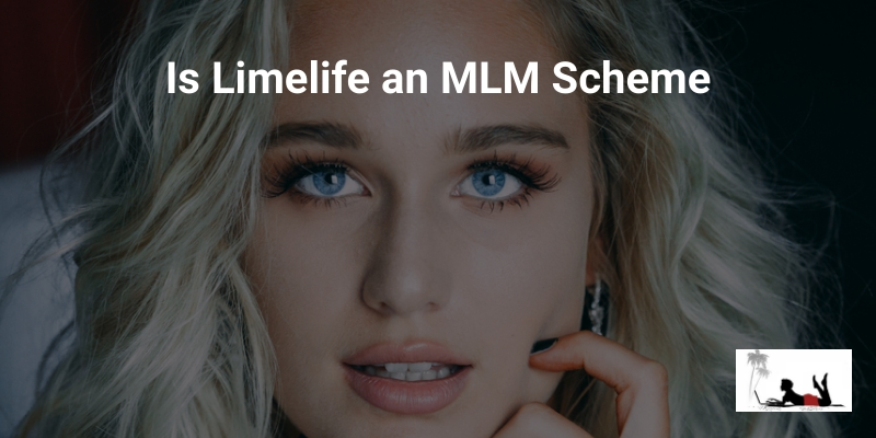 Is LimeLife an MLM Company (Enterprise or Expense!)
