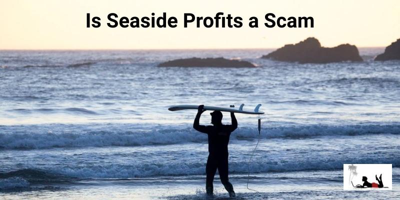 Is-Seaside-Profits-a-Scam