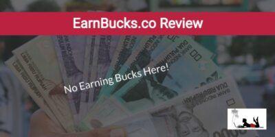 Earnbucks.co Review (No Earning Bucks Here!)