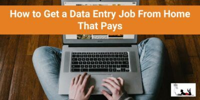 How to Get a Data Entry Job From Home That Pays