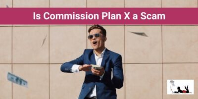 Is Commission Plan X a Scam (Read This First!)