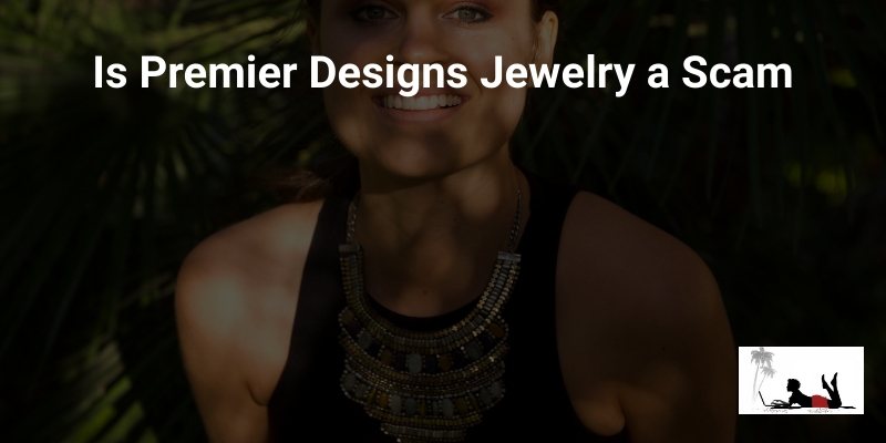 Is Premier Designs Jewelry a Scam