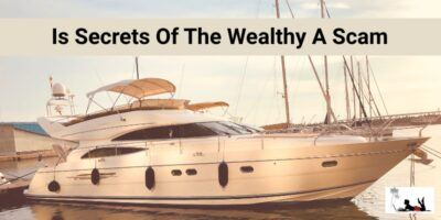 Is Secrets Of The Wealthy A Scam (SOTW Exposed)