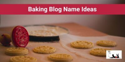 88 Baking Blog Name Ideas For Rising Up