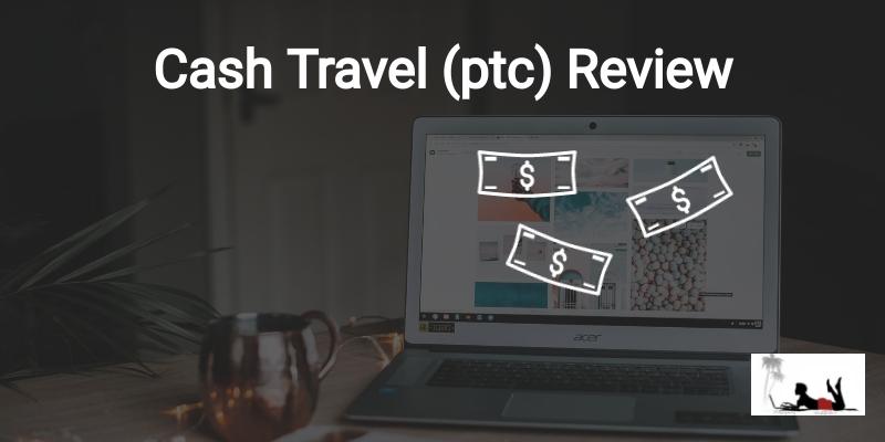 Cash Travel ptc Review