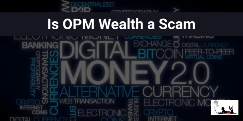 Is OPM Wealth a Scam