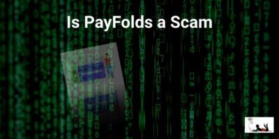 Is PayFolds a Scam (Legit $500 Per Day or SCAM!)